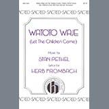 Stan Pethel Watoto Waje (Let The Children Come) Sheet Music and Printable PDF Score | SKU 424531