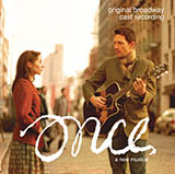Steve Kazee Say It To Me Now (from Once: A New Musical) Sheet Music and Printable PDF Score   SKU 417183