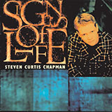 Download Steven Curtis Chapman 'Signs Of Life' Digital Sheet Music Notes & Chords and start playing in minutes
