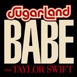 Download or print Sugarland feat. Taylor Swift Babe Digital Sheet Music Notes and Chords - Printable PDF Score