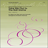 Donald M. Sherman Take Me Out To The Ball Game - Full Score Sheet Music and Printable PDF Score   SKU 368186