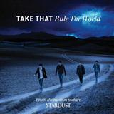 Take That Rule The World (from Stardust) Sheet Music and Printable PDF Score | SKU 160394