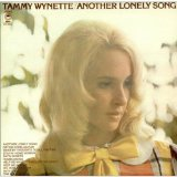 Download or print Tammy Wynette Another Lonely Song Digital Sheet Music Notes and Chords - Printable PDF Score