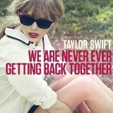 Download or print Taylor Swift We Are Never Ever Getting Back Together Digital Sheet Music Notes and Chords - Printable PDF Score
