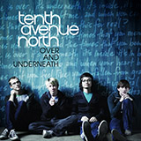Download or print Tenth Avenue North Love Is Here Digital Sheet Music Notes and Chords - Printable PDF Score