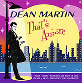 Dean Martin That's Amore (That's Love) Sheet Music and Printable PDF Score | SKU 62154
