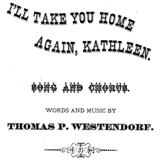 Download or print Thomas Westendorf I'll Take You Home Again, Kathleen Digital Sheet Music Notes and Chords - Printable PDF Score