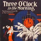 Dorothy Terriss Three O'Clock In The Morning Sheet Music and Printable PDF Score | SKU 27221