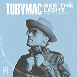 Download or print TobyMac See The Light Digital Sheet Music Notes and Chords - Printable PDF Score