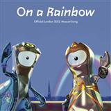 Download Tom and Carrie Fletcher with the West Leigh Junior School Choir 'On A Rainbow' Digital Sheet Music Notes & Chords and start playing in minutes