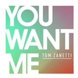 Download or print Tom Zanetti You Want Me (feat. Sadie Ama) Digital Sheet Music Notes and Chords - Printable PDF Score