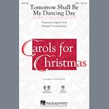 John Leavitt Tomorrow Shall Be My Dancing Day Sheet Music and Printable PDF Score | SKU 89324