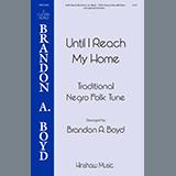 Brandon Boyd Until I Reach My Home Sheet Music and Printable PDF Score | SKU 460060