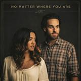 Download Us The Duo 'No Matter Where You Are' Digital Sheet Music Notes & Chords and start playing in minutes