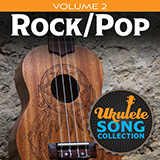 Download Various 'Ukulele Song Collection, Volume 2: Rock/Pop' Digital Sheet Music Notes & Chords and start playing in minutes