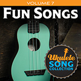 Download Various 'Ukulele Song Collection, Volume 7: Fun Songs' Digital Sheet Music Notes & Chords and start playing in minutes