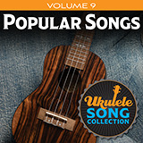 Download Various 'Ukulele Song Collection, Volume 9: Popular Songs' Digital Sheet Music Notes & Chords and start playing in minutes