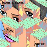 Download or print Years & Years Shine Digital Sheet Music Notes and Chords - Printable PDF Score