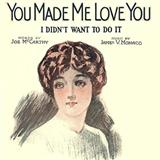 Joe McCarthy You Made Me Love You (I Didn't Want To Do It) Sheet Music and Printable PDF Score | SKU 60785