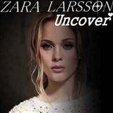Download or print Zara Larsson Uncover Digital Sheet Music Notes and Chords - Printable PDF Score